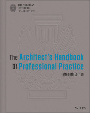 The Architect's Handbook of Professional Practice, 15th Edition