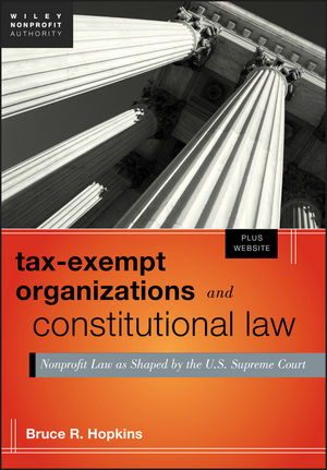 Tax-Exempt Organizations and Constitutional Law: Nonprofit Law as Shaped by the U.S. Supreme Court, + Web site (1118370724) cover image