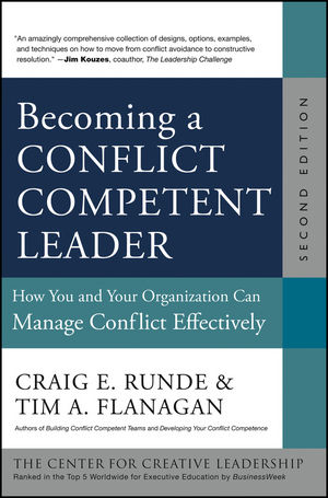 Becoming a Conflict Competent Leader: How You and Your Organization Can Manage Conflict Effectively, 2nd Edition (1118417224) cover image