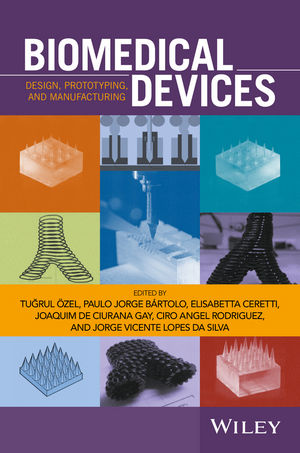 Biomedical Devices: Design, Prototyping, and Manufacturing (1118478924) cover image
