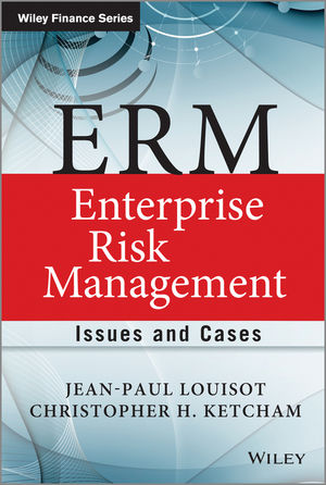 ERM - Enterprise Risk Management: Issues and Cases