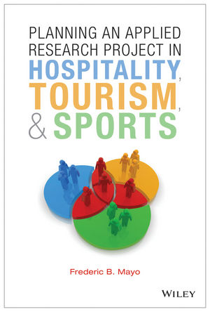Planning an Applied Research Project in <span class='search-highlight'>Hospitality</span>, Tourism, and Sports