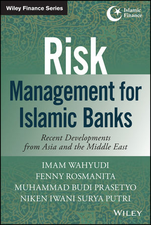 Risk Management for Islamic Banks: Recent Developments from Asia and the Middle East