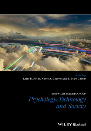 The Wiley Handbook of Psychology, Technology, and Society