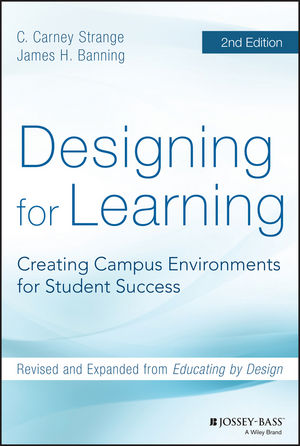Designing for Learning: Creating Campus Environments for Student Success, 2nd Edition