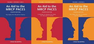 An Aid to the MRCP PACES: Volumes 1, 2 and 3: Stations 1-5, 4th Edition