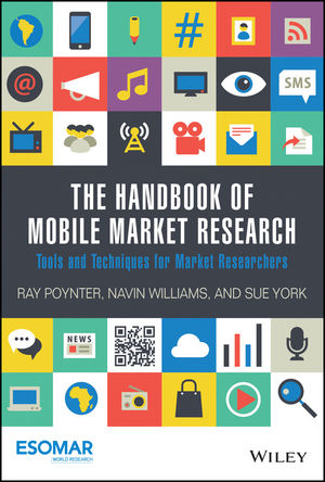 Book Cover Image for The Handbook of Mobile Market Research: Tools and Techniques for Market Researchers