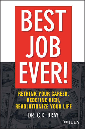 Best Job Ever!: Rethink Your Career, Redefine Rich, Revolutionize Your Life (1119212324) cover image