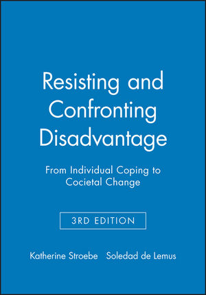 Resisting and Confronting Disadvantage: From Individual Coping to Cocietal Change