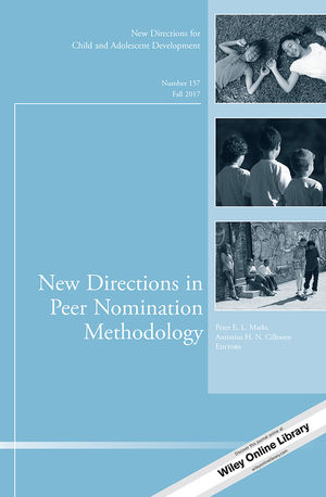 New Directions in Peer Nomination Methodology: New Directions for Child and Adolescent Development, Number 157