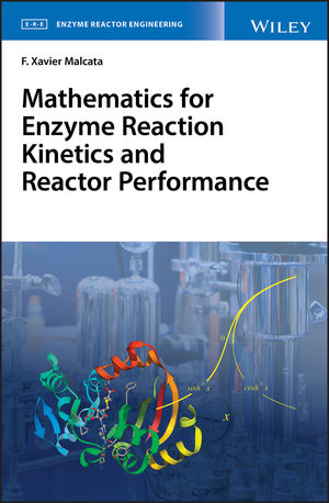 Mathematics for Enzyme Reaction Kinetics and Reactor Performance