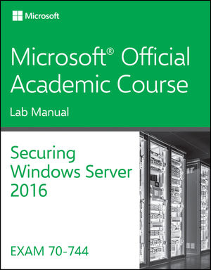 70-744 Securing Windows Server 2016 Lab Manual