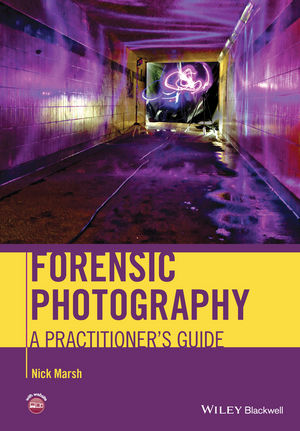 Forensic Photography A Practitioner S Guide Wiley