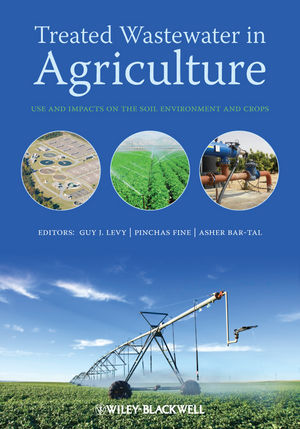 Treated Wastewater in Agriculture: Use and impacts on the soil environments and crops (1405148624) cover image