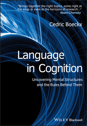 Language in Cognition: Uncovering Mental Structures and the Rules Behind Them (1405158824) cover image