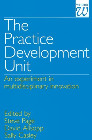 The Practice Development Unit: An Experiment in Multi-Disciplinary Innovation (1861560524) cover image