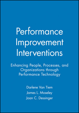 Performance Improvement Interventions: Enhancing People, Processes, and Organizations through Performance Technology