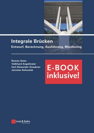 Integrale Brucken - +E-Book - Entwurf, Berechnung, Ausfuhrung, Monitoring