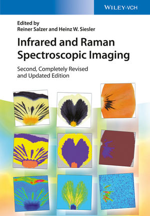Infrared and Raman Spectroscopic Imaging, 2nd, Completely Revised and Updated Edition