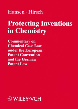 Protecting Inventions in Chemistry: Commentary on Chemical Case Law under the European Patent Convention and the German Patent Law (3527612424) cover image
