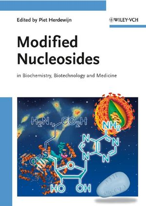 Modified Nucleosides: in Biochemistry, Biotechnology and Medicine (3527623124) cover image