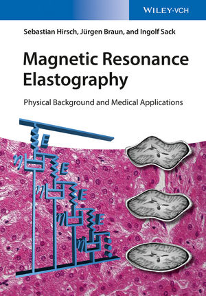Magnetic Resonance Elastography: Physical Background and Medical Applications (3527696024) cover image