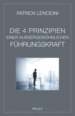 Die 4 Prinzipien Einer Aussergewöhnlichen Führungskraft (3527800824) cover image