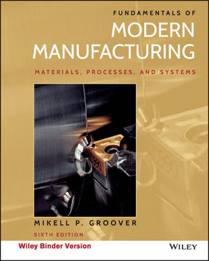 Fundamentals of Modern Manufacturing, Binder Ready Version, 6th Edition (EHEP003524) cover image