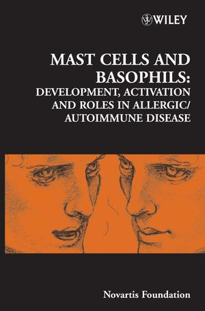 Mast Cells and Basophils: Development, Activation and Roles in Allergic/Autoimmune Disease, No. 271 (0470013125) cover image