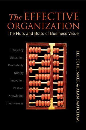 The Effective Organization: The Nuts and Bolts of Business Value