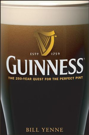 Guinness: The 250 Year Quest for the Perfect Pint (0470120525) cover image