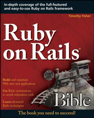 Ruby on Rails Bible (0470258225) cover image