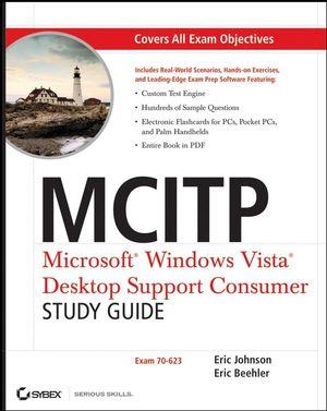 MCITP: Microsoft Windows Vista Desktop Support Consumer Study Guide: Exam 70-623