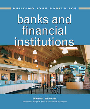 Building Type Basics for Banks and Financial Institutions (0470278625) cover image