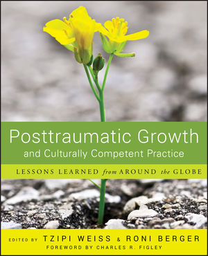 Posttraumatic Growth and Culturally Competent Practice: Lessons Learned from Around the Globe (0470358025) cover image