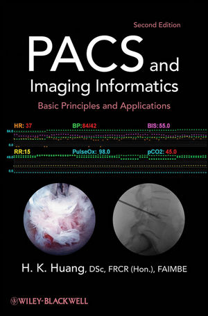 PACS and Imaging Informatics: Basic Principles and Applications, 2nd Edition