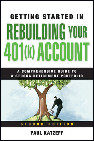 Getting Started in Rebuilding Your 401(k) Account, 2nd Edition