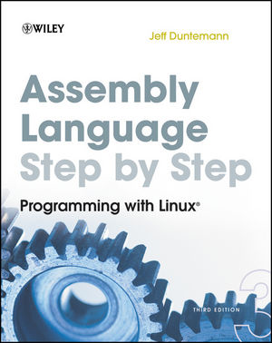 Assembly Language Step-by-Step: Programming with Linux, 3rd Edition
