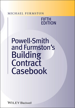 Powell]Smith and Furmston's Building Contract Casebook, 5th Edition
