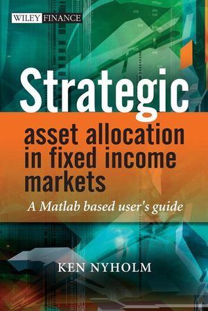 Strategic Asset Allocation in Fixed Income Markets: A Matlab Based User's Guide