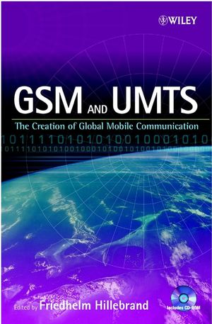 GSM and UMTS: The Creation of Global Mobile Communication