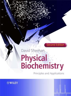 Physical Biochemistry: Principles and Applications, 2nd Edition (0470856025) cover image