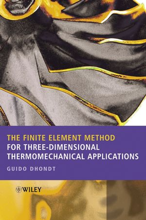 The Finite Element Method for Three-Dimensional Thermomechanical Applications (0470857625) cover image