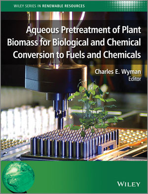 Aqueous Pretreatment of Plant Biomass for Biological and Chemical Conversion to Fuels and Chemicals (0470972025) cover image