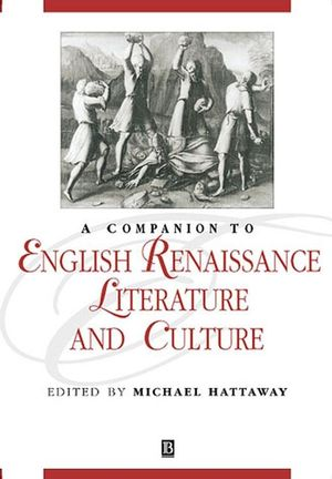 A Companion to English Renaissance Literature and Culture (0470998725) cover image