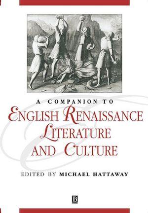 A Companion to English Renaissance Literature and Culture (0470998725) cover image