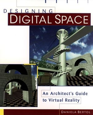 Designing Digital Space: An Architect