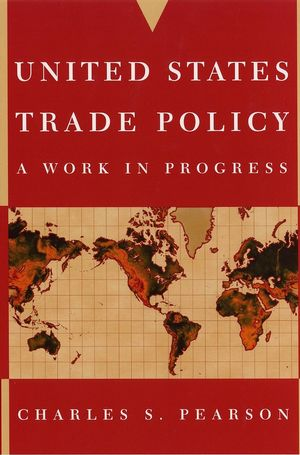 United States Trade Policy: A Work in Progress (0471267325) cover image