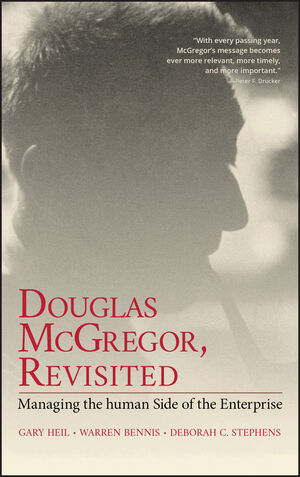 Douglas McGregor, Revisited: Managing the Human Side of the Enterprise