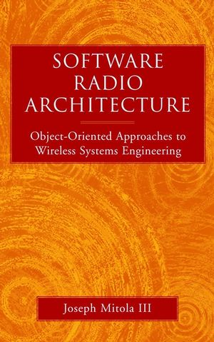Software Radio Architecture: Object-Oriented Approaches to Wireless Systems Engineering (0471384925) cover image